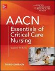 AACN Essentials of Critical Care Nursing by Suzanne M. Burns, American Association of Critical-Care Nurses (AACN) (Paperback, 2014)