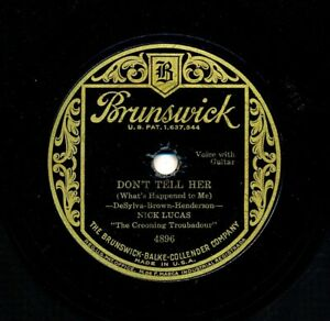 NICK-LUCAS-on-1930-Brunswick-4896-Don-039-t-Tell-Her-Just-a-Little-Closer