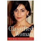 Classified Woman-The Sibel Edmonds Story : A Memoir by Sibel Edmonds (2012, Paperback)