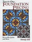 Two-for-one Foundation Piecing: Reversible Quilts and More by Wendy Hill (Paperback, 2001)