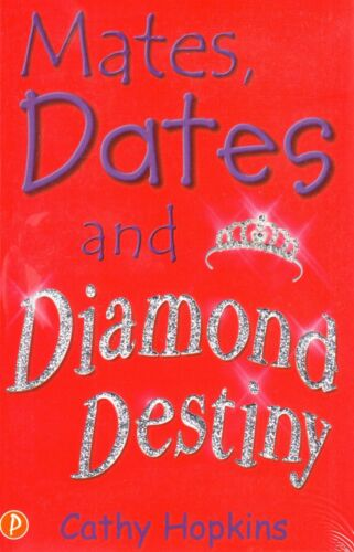 1 of 1 - Mates, Dates and Diamond Destiny by Cathy Hopkins BRAND NEW BOOK (Paperback 2005