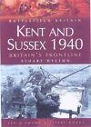 Kent and Sussex 1940: Britain's Frontline by Stuart Hylton (Paperback, 2004)