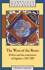 The Wars of the Roses: Politics and the Constitution in England, c.1437-1509 by Christine Carpenter (Paperback, 1997)