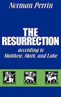 The Resurrection According to Matthew, Mark and Luke by Norman Perrin (Paperback, 1959)