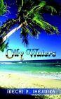 Oily Waters by Ikechi Ihejirika 9781410763051 Paperback 2003