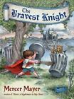 The Bravest Knight by Mercer Mayer (2007, Hardcover)
