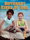 Different Kinds of Soil by Molly Aloian (Hardback, 2010)