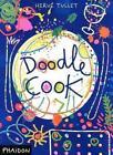 Doodle Cook von Herve Tullet (2011, Taschenbuch)