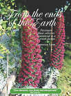From the Ends of the Earth: Passionate Plant Collectors Remembered in a Cornish Garden by Christian Lamb (Hardback, 2004)