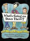 What's Going on Down There?: Answers to Questions Boys Find Hard to Ask by Karen Gravelle (Paperback, 1998)