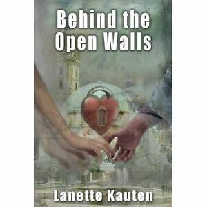 Behind-the-Open-Walls-Paperback-by-Kauten-Lanette-Smyth-Whitney-EDT-Br