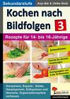 Kochen nach Bildfolgen 3 von Anja Bär und Ulrike Stolz (Taschenbuch)