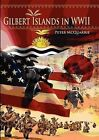 The Gilbert Islands in World War Two by Peter McQuarrie (Paperback / softback, 2012)