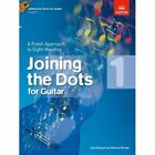 Joining The Dots for Guitar Grade 1 a Fresh Approach to Sight-reading by P