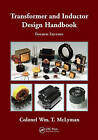 Transformer and Inductor Design Handbook by Colonel Wm T. McLyman (Hardback, 2011)
