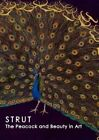 Strut: The Peacock and Beauty in Art by Hudson River Museum (Paperback, 2014)