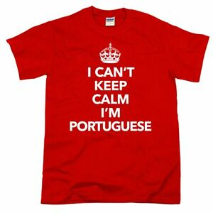 18303c87 I Can't Keep Calm I'm Portuguese , Portugal Nationality Gift Funny ...