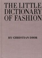 The Little Dictionary Of Fashion: A Guide To Dress Sense For Every Woman By Chri