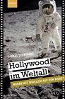Hollywood im Weltall von Thomas Eversberg (2012, Taschenbuch)