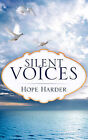 Silent Voices by Hope Harder (Paperback / softback, 2008)