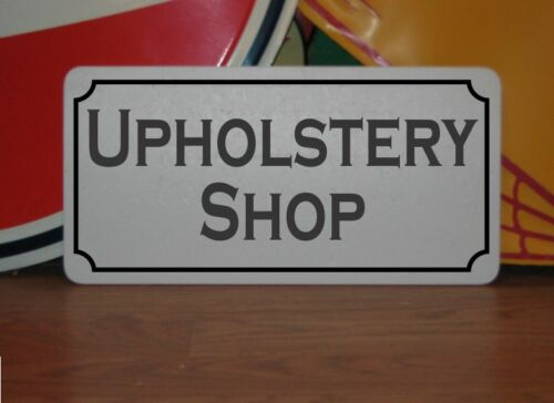 """UPHOLSTERY SHOP Metal 6/""""x12/"""" Sign"""