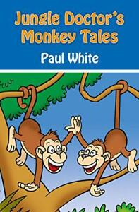 JUNGLE-DOCTORS-MONKEY-TALES-PB-2-by-Christian-Focus-Publishing-Paperback-Book