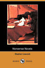Nonsense Novels (Dodo Press) by Stephen Leacock (Paperback / softback, 2007)