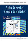 Active Control of Aircraft Cabin Noise: 6: Computational and Experimental Methods in Structures by Ferri Aliabadi, Ignazio Dimino (Hardback, 2015)