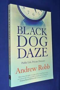 BLACK-DOG-DAZE-Andrew-Robb-PUBLIC-LIFE-PRIVATE-DEMONS-Depression-Memoir-Book