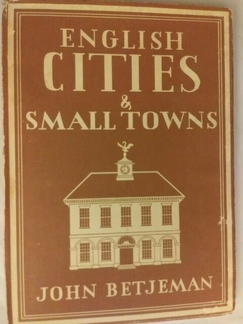 Writers' Britain Ser.: English Cities and Small Towns by John Betjeman (1997, Ha