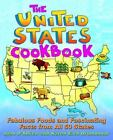The United States Cookbook : Fabulous Foods and Fascinating Facts from All 50 States by Joan D'Amico and Karen Eich Drummond (2000, Paperback)