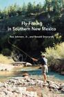 Coyote Book: Fly-Fishing in Southern New Mexico by Rex Johnson and Ronald Smorynski (1998, Paperback)