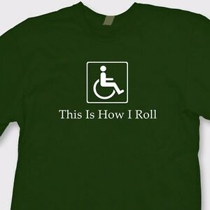 f3fdae336a This Is How I Roll Funny Disabled T-shirt Wheelchair Gag Gift Tee ...