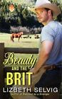 Beauty and the Brit by Lizbeth Selvig (Paperback / softback, 2014)