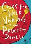 Cries for Help, Various: Stories by Padgett Powell (Paperback / softback, 2015)