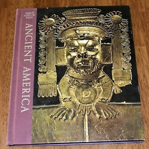 Ancient America Time Life Great Ages of Man Hardcover Illustrated 1974