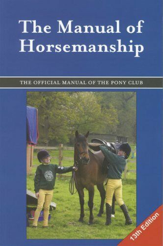 The Manual of Horsemanship (The Pony Club) (British Horse Society) By Pony Club