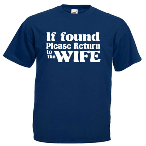 If Found Return To Wife Funny Slogan Adults Mens T Shirt 12 Colours Size S 3XL