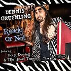 Ready or Not 0634457736528 by Dennis Gruenling CD