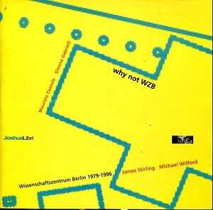 Why-not-WZB-Wissenschaftszentrum-Berlin-1979-1996-James-Sterling-Michael-Wilford