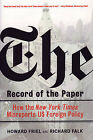 The Record of the Paper: How the  New York Times  Misreports US Foreign Policy by Richard A. Falk, Howard Friel (Paperback, 2007)