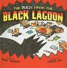 The Bully from the Black Lagoon by Mike Thaler (Hardback, 2008)