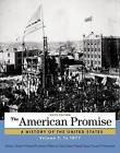 The American Promise, Volume 1: To 1877 by University James L Roark, University Michael P Johnson, University Susan M Hartmann, University Sarah Stage, University Patricia Cline Cohen (Paperback / softback, 2014)