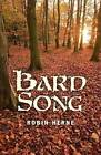Bard Song by Robin Herne (Paperback, 2012)