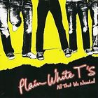 All That We Needed by Plain White T's (CD, Oct-2007, Fearless Records)
