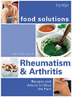 Rheumatism and Arthritis: Recipes and Advice to Stop the Pain by Patsy Westcott (Paperback, 2000)