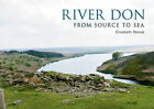 River Don: From Source to Sea by Elizabeth Reeve (Paperback, 2015)
