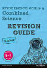 REVISE Edexcel GCSE (9-1) Combined Science Higher Revision Guide by Mike O'Neill, Pauline Lowrie, Nigel Saunders (Mixed media product, 2017)