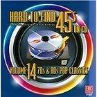 Various Artists - Hard to Find 45s on CD, Vol. 14 (70s & 80s Pop Classics/Remastered, 2013)