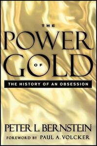 The-Power-of-Gold-The-History-of-an-Obsession-By-Bernstein-Peter-L